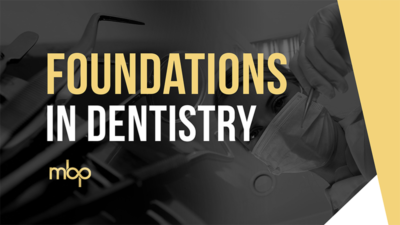 Foundations in Dentistry